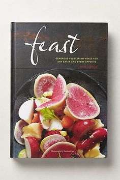 """Feast"" by Sarah Copeland - for vegetarian meal ideas."