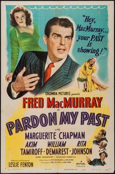 Pardon My Past (1945) Stars: Fred MacMurray, Marguerite Chapman, Akim Tamiroff, William Demarest, Harry Davenport, Douglass Dumbrille ~ Director: Leslie Fenton