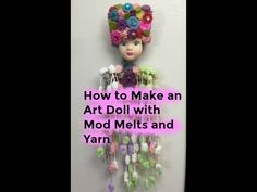 How to make a Mixed Media Art Doll using Foam Brush and Mod Melts - YouTube
