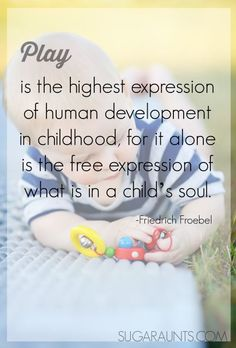 Baby Play Ideas - The OT Toolbox - Baby play ideas. Play is the highest form of development quote. Learning Stories, Play Based Learning, Learning Through Play, Early Learning, Learning Games, Kids Learning, Preschool Quotes, Teaching Quotes, Education Quotes