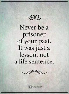 19 Memories Quotes Never be a prisoner of your past. Related posts:Photo (Get-Motivation)Need some motivation? Check out this list of motivational quotes for work, to Inspirational Boss Lady Quotes - Katie Harp Creative Motivacional Quotes, Quotable Quotes, Wisdom Quotes, True Quotes, Great Quotes, Words Quotes, Quotes To Live By, Super Quotes, Funny Quotes