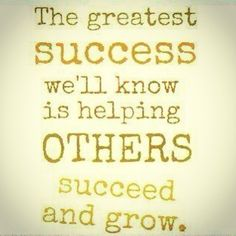 Helping Others Succeed Quotes | Recent Photos The Commons Galleries World Map App Garden Camera Finder ...