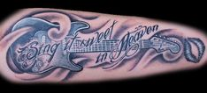guitar tattoo but it will say 'shes got it all' for my daddy! :)