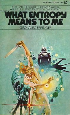 Book Review: What Entropy Means to Me, George Alec Effinger (1972) | Science Fiction and Other Suspect Ruminations
