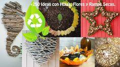 Reciclaje Hojas, Flores y Ramas Secas +250 Ideas. / Recycling leaves, fl...