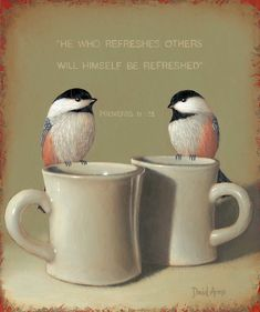 """davidarms.com  """"He who refreshes others will himself be refreshed.  Proverbs 11:25"""