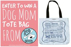 Enter to win a Dog Mom Tote Bag from Dog Is Good - Perfect Gift Idea! #sponsored