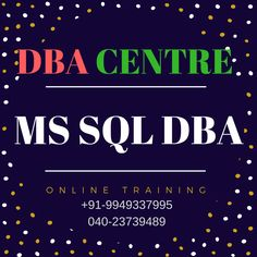 MSSQL DBA Online & Class Room Real Time Training & 100% job Placements.