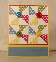 handmade quilt card ... pinwheel design with polka dot papers ... buttons too ... cheerful look ...