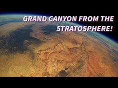 Grand Canyon from the Stratosphere! A Space Balloon Story - YouTube