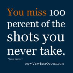 You miss of the shots that you don't take. Seize them. Wayne Gretzky, Canadian History, Picture Quotes, Quotations, The 100, Psych, Shots, Classroom, Life