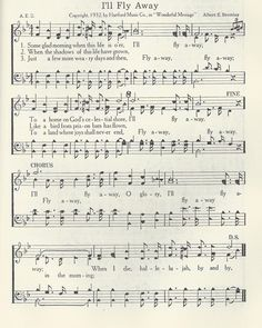 I'll Fly Away-I remember as a child attending church, this song being song with much gusto and cheer.