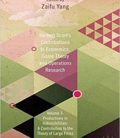 Herbert Scarf's Contributions To Economics Game Theory And Operations Research: Volume 3: Production In Indivisibilities... PDF