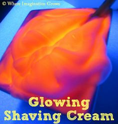 Shaving cream that glows!