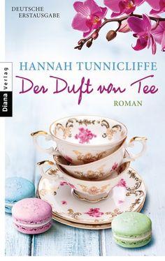 Hannah Tunnicliffe: Der Duft von Tee. Diana Verlag (Taschenbuch, Frauenromane)  Unglaublich schlecht!!