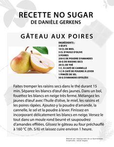 Danièle Gerkens vous propose sa recette de gâteau aux poires sans sucre !