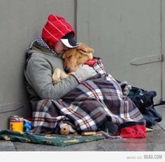 faith in humanity RESTORED. homeless men with dogs. I'm always worried for the animal,but they care for them more than anything else.