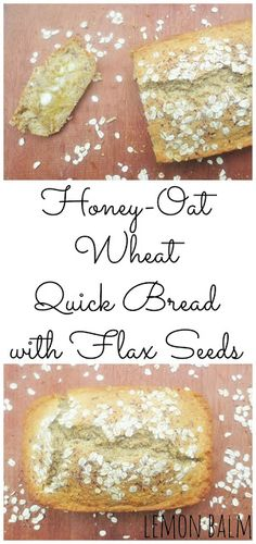 Honey-Oat Wheat Quick Bread with Flax Seeds http://macthelm.blogspot.com/ Fast and healthy, this Honey-Oat Wheat Quick Bread with Flax Seeds is perfect to eat with dinner!
