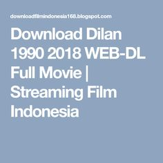 Download Dilan 1990 2018 WEB-DL Full Movie | Streaming Film Indonesia