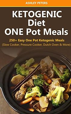 Ketogenic Diet: 250+ Easy One Pot Ketogenic Meals from Your Slow Cooker, Pressure Cooker, Dutch Oven and More by Ashley Peters http://www.amazon.com/dp/B0172Q0N7E/ref=cm_sw_r_pi_dp_12Knwb07THMQX