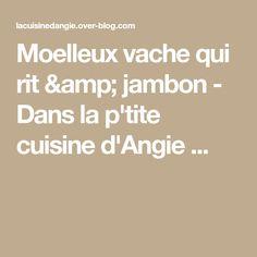 Moelleux vache qui rit & jambon - Dans la p'tite cuisine d'Angie ...