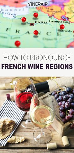 How to Correctly Pronounce French Wine Regions