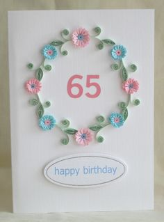 65th birthday card with quilling flowers