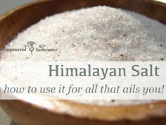The benefits of himalayan salt go on and on. Learn how to use it for all that ails you