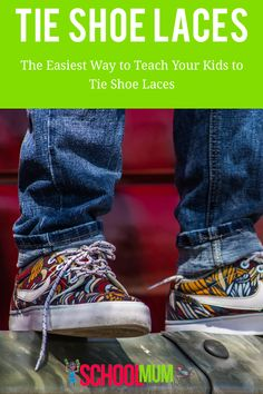 The Easiest Way to Teach Your Kids to Tie Shoe Laces - School Mum