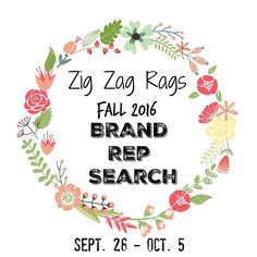 I am so excited to announce Zig Zag Rags is holding a Fall Brand Rep search! I am looking for a small group of boy and girl reps in various sizes.  I need size Newborn - 24 months for bandana bibs size 9 months for leggings and hats and any size for headbands. I will be looking for fun clean and unique pages willing to promote my page as well as any sales or promos. Reps will be sent 2-3 free items per month in exchange for well-lit quality photos for a term of 3 months (Oct. 7 - Dec. 7)…