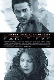 Eagle Eye (2008)--Shai LeBeouf, Michelle Monaghan, Rosario Dawson, Anthony Mackie, Michael Chiklis, and Billy Bob Thornton