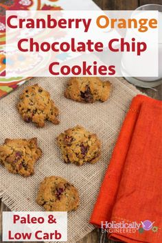 Cranberry Orange Chocolate Chip Cookies (Paleo and Low Carb) - Holistically Engineered Low Carb Sweets, Paleo Sweets, Paleo Dessert, Low Carb Desserts, Dessert Recipes, Healthier Desserts, Paleo Recipes, Low Carb Recipes, Real Food Recipes
