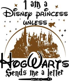 I am a Disney Princess unless Hogwarts sends my letter, Disney, Harry Potter SVG Cut File I am a Disney Princess unless Hogwarts by Creative Creations on Zibbet Disney Hogwarts, Harry Potter Disney, Arte Do Harry Potter, Harry Potter Shirts, Harry Potter Room, Harry Potter Jokes, Always Harry Potter, Casas Estilo Harry Potter, Disney Movie Quotes