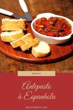 Antepasto à espanhola | Feito com pimentão e tomate | Mel e Pimenta Brunch, Pasta, Antipasto, Chutney, Chili, Food And Drink, Appetizers, Soup, Beef