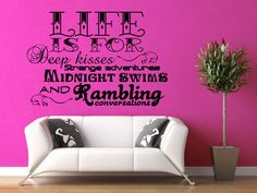 Life is For Wall Decal