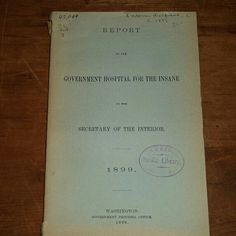 SOLD! 1899 Report on the Government Hospital for the Insane.