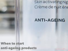 When to start using anti-ageing products?