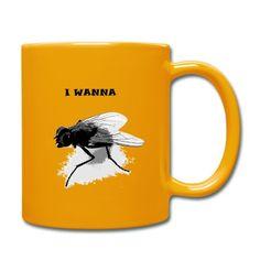 """Lustige Tasse mit Fliege (engl. fly) und der Schrift """"I WANNA"""""""