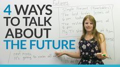 Learn English Tenses: 4 ways to talk about the FUTURE          Repinned by Chesapeake College Adult Ed. We offer free classes on the Eastern Shore of MD to help you earn your GED - H.S. Diploma or Learn English (ESL).  www.Chesapeake.edu