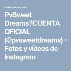 PvSweet Dreams⚜CUENTA OFICIAL (@pvsweetdreams) • Fotos y vídeos de Instagram