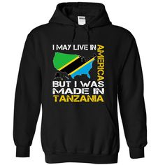36272e7144a9b awesome I May Live in America But I Was Made in Tanzania Spain Fashion