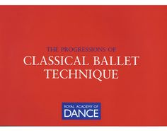 Ref: B27  The Progressions of CLASSICAL BALLET TECHNIQUE.This Royal Academy of Dance book is the follow up to The Foundations of Classical Ballet. It is intented for the more advanced students as it defines what the more advanced movements are, and how they should be performed.