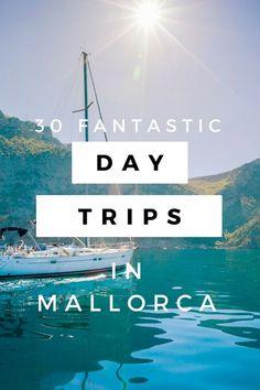 Sonne, Strand und Meer. Hier sind 30 Tips fuer wundervolle Tagesausfluege auf Mallorca