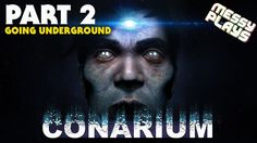 CONARIUM - Part #2 - LETS PLAY with Commentary - MESSYPLAYS
