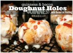 ~Guinness & Bacon Doughnut Holes… with Bacon Fat Frosting!