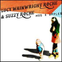 mud and apples: Suzzy Roche and Lucy Wainwright Roche -  2016