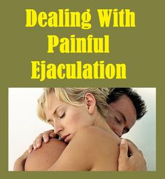 #Painful #ejaculation is one of the most difficult, debilitating conditions a man may face … http://sextips.givingtoyou.com/painful-ejaculation