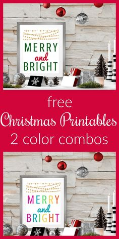 These free Christmas printables come in two color combinations! Merry and Bright printables are sure to add some festivity to your Christmas decor! #printables #freeprintables #Christmasprintables #merryandbright