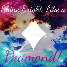 Shine bright like a diamond! #Rhianna #UrbanChicHippie
