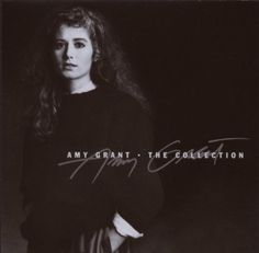 Collection ~ Amy Grant